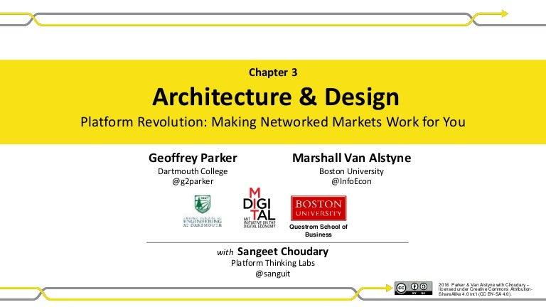Platform Revolution: Ch 03 -- Architecture & Design