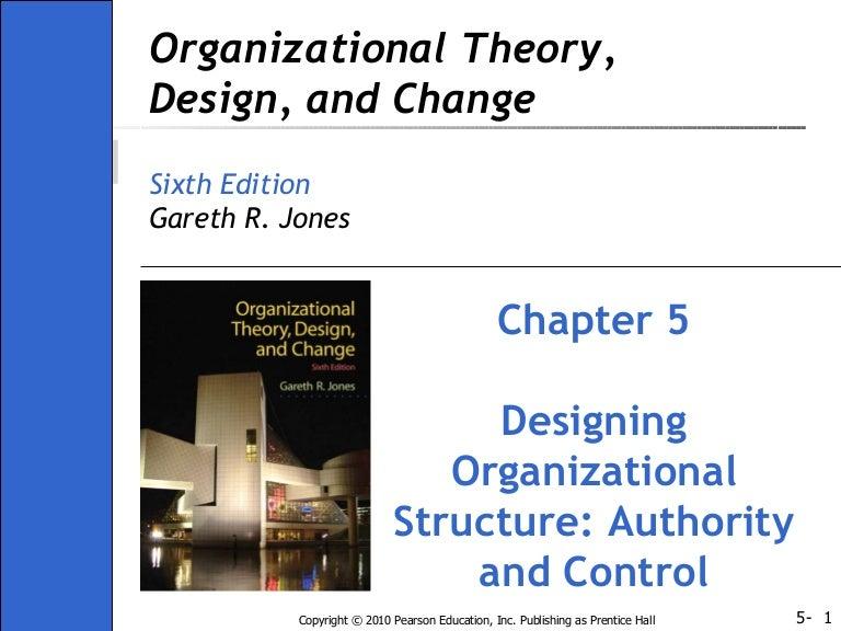 Ch05 Organisation Theory Design And Change Gareth Jones