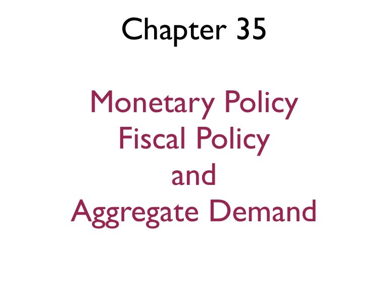 Ch 35 monetary fiscal aggregate demand