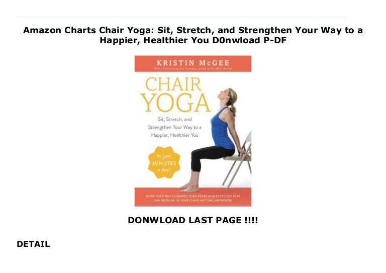 Amazon Charts Chair Yoga Sit Stretch And Strengthen Your Way To