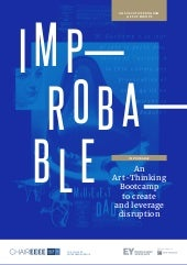 Improbable: an art-thinking bootcamp to create and leverage disruption