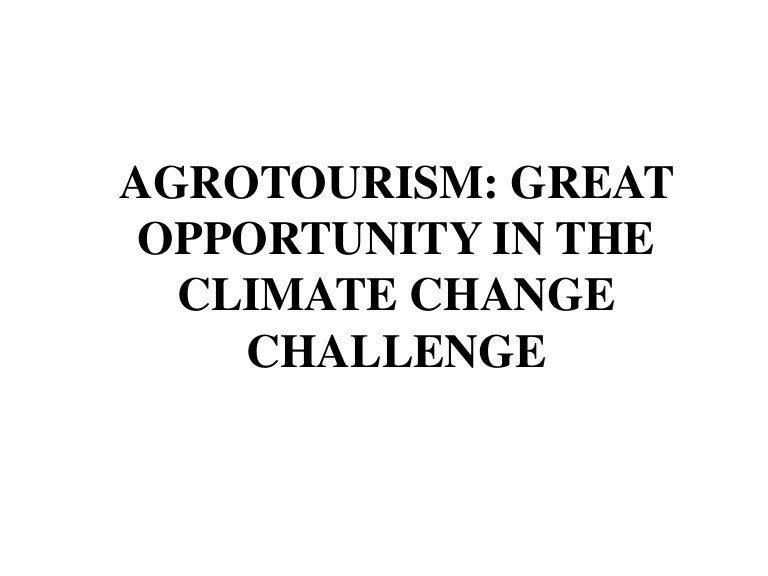 Challenge Future Agrotourism Great Opportunity In The