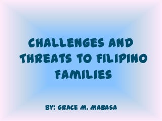 Challenges and Threats to Filipino Families