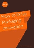 How to Drive Marketing Innovation