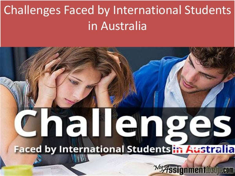 Challenges faced by international students in australia