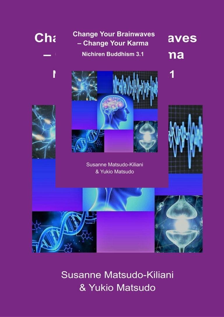 Free [READ PDF]✔ Change your Brainwaves, Change your Karma: Nichiren