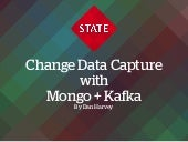 Change data capture with MongoDB and Kafka.