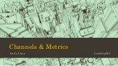 Introduction to Channels and Metrics