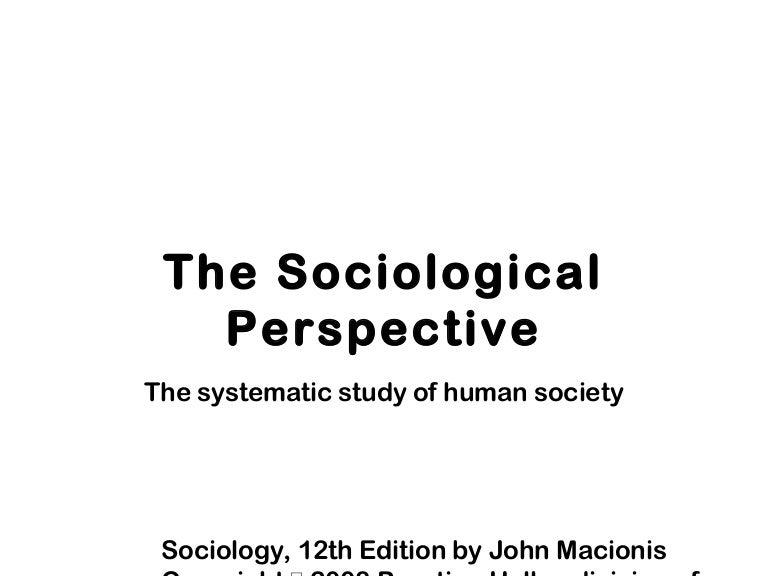 Sociology, 12 th edition by john macionis copyright  2008.