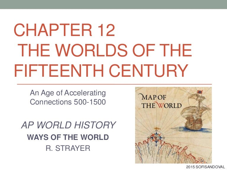 Chapter 12 Ways of the World, Worlds of 15th century