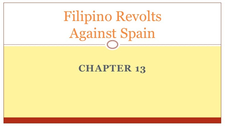 Chapter 13 Filipino Revolts Against Spain