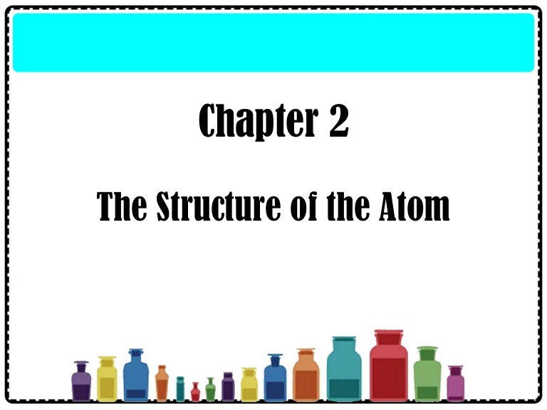 4 2 the structure of an atom