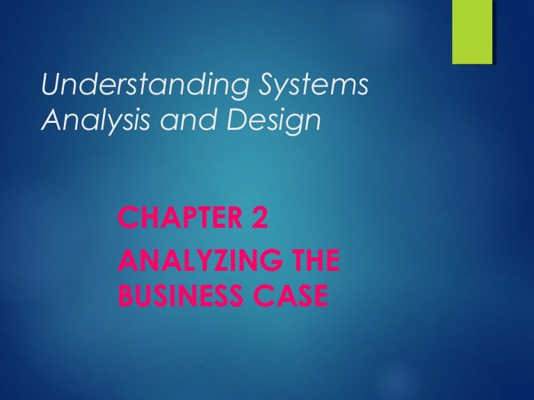 Chapter 2 analyzing the business case
