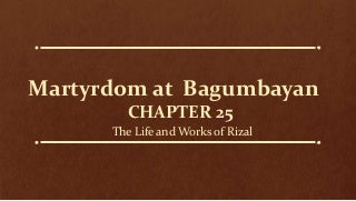 Chapter 25: Martyrdom at Bagumbayan