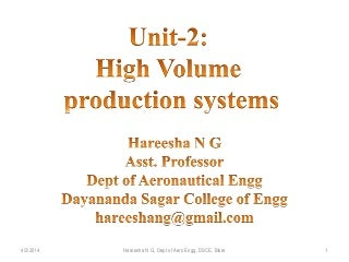High volume production systems
