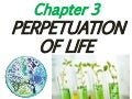 Chapter 3 : Perpetuation of Life