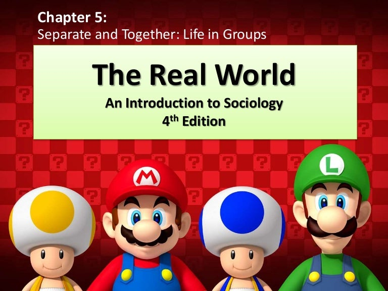 sociology and the real world ch 1 4 The department of sociology at the university of nevada, reno examines the development of social classes, gender roles and the development of modern society.