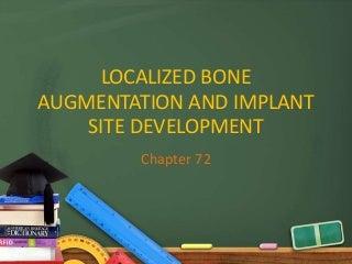 Localized bone augmentation and implant site development
