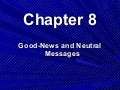 Chapter 8,good news and neutral messages