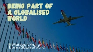 Chapter 8 What Does It Mean to Live in a Globalised World