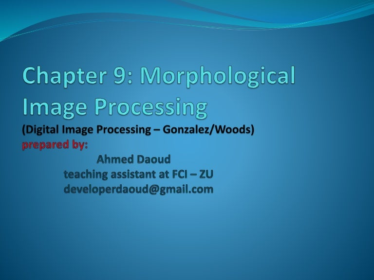 Chapter 9 morphological image processing