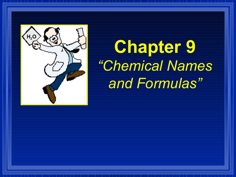 Chemistry - Chp 9 - Chemical Names and Formulas - PowerPoint