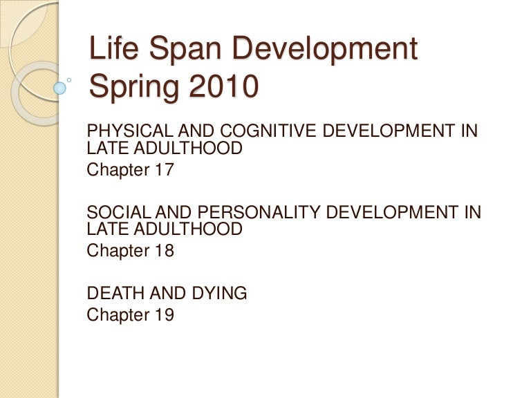 life span development and personality Check out our top free essays on life span development and personality to help you write your own essay.