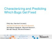 Characterizing and predicting which bugs get fixed