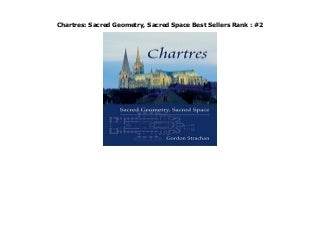Chartres: Sacred Geometry, Sacred Space Best Sellers Rank : #2