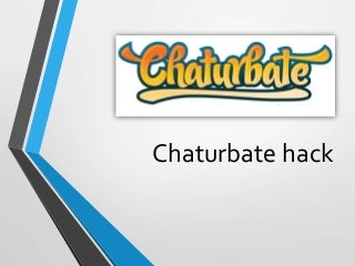 Chaturbate hack and tips
