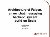 Architecture of Falcon,  a new chat messaging backend system  build on Scala