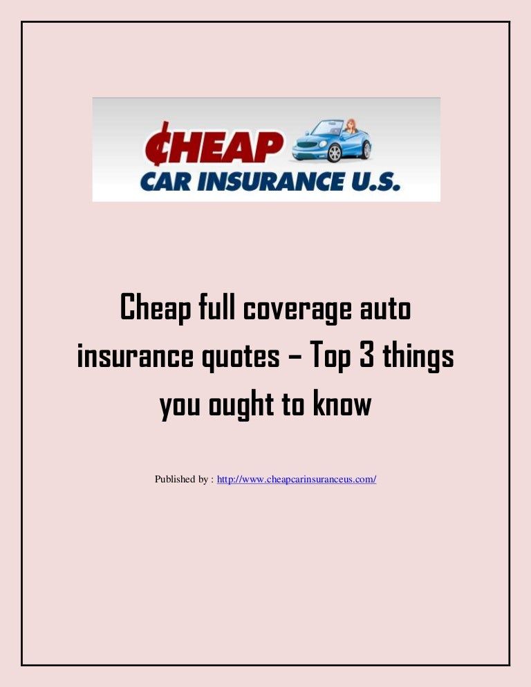 Cheap full coverage auto insurance quotes top 3 things
