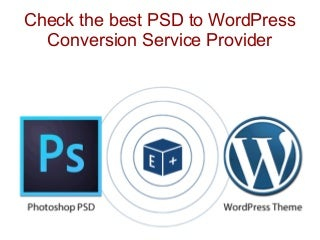 Check the best psd to word press conversion service provider