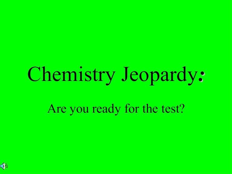 Chemistry jeopardy urtaz Gallery