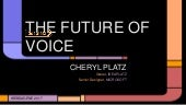 The voice of the future (en) – med Cheryl Platz