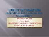Chest intubation indications,precautions and management