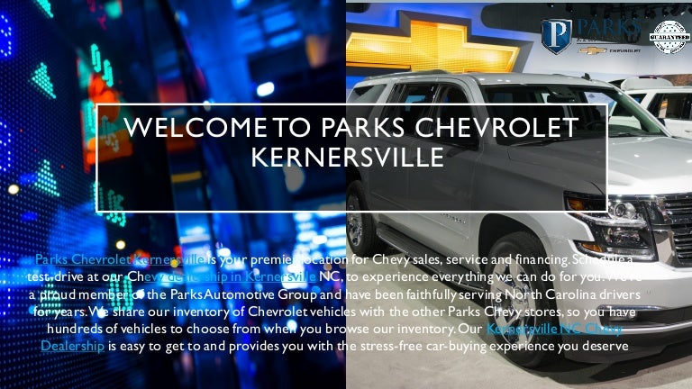 Parks Chevrolet Kernersville Chevy Dealership In Kernersville Nc