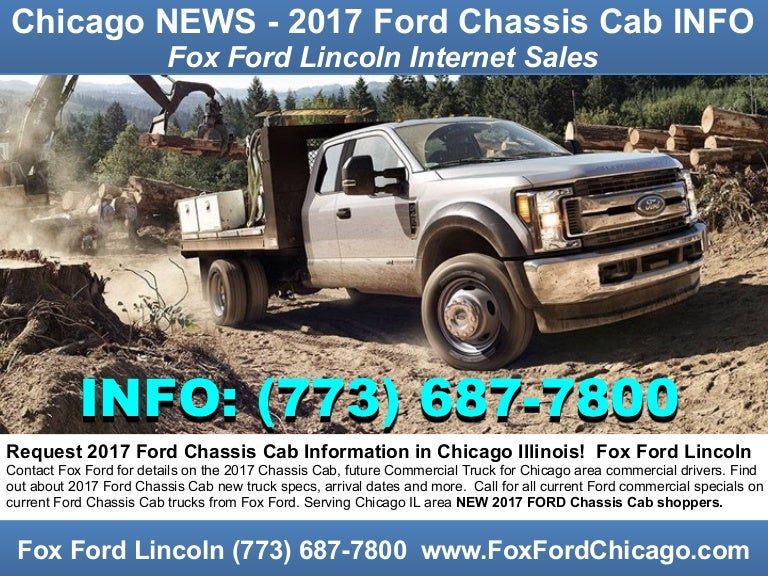 Fox Ford Lincoln >> Chicago News 2017 Ford Chassis Cab Information