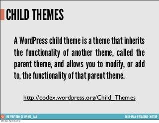 Child Themes Pasadena WordPress Meetup May 2012