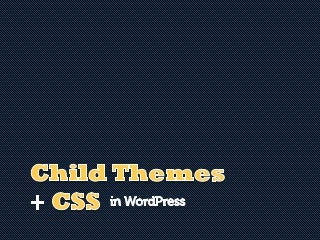 Child Themes and CSS in WordPress