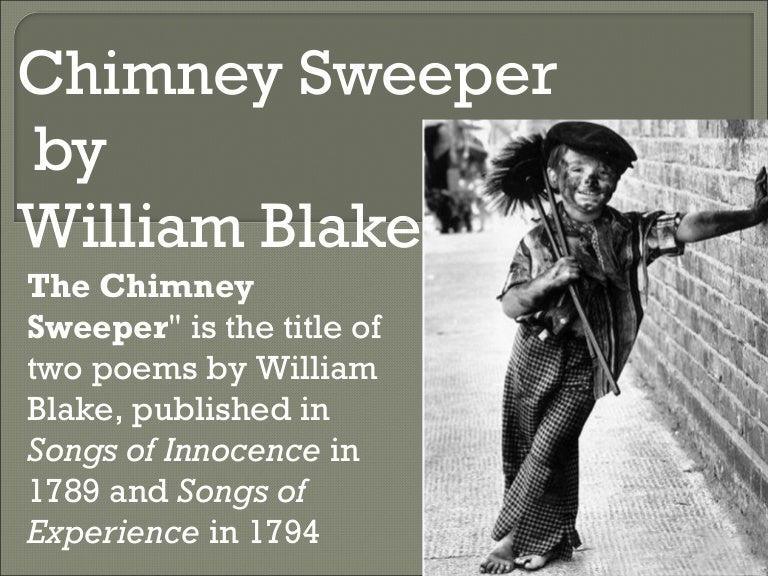 essay about the chimney sweeper Let us write you a custom essay sample on compare and contrast 'the chimney sweeper from songs of innocence and experience'.
