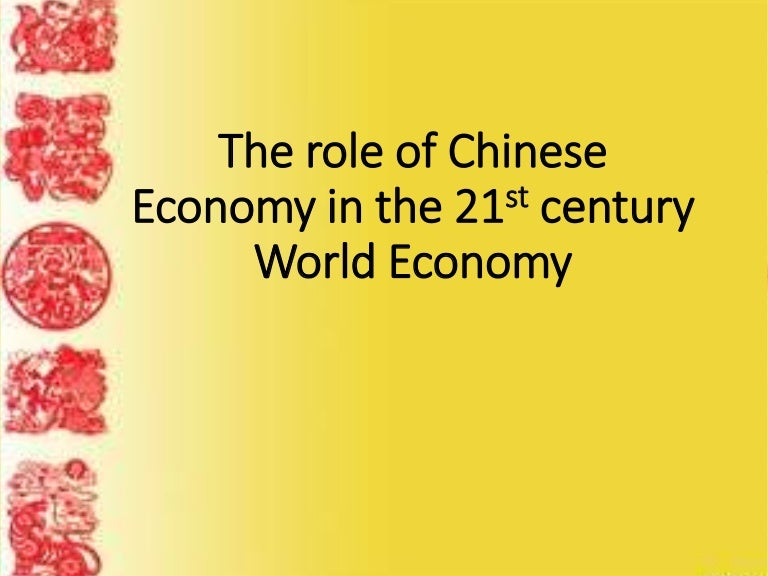 chinas role in the world economy China: international trade and wto accession  a increasing role in world trade china's international trade has expanded steadily since the opening of the economy in 1979 exports and imports have grown faster than world trade for more than 20 years and  china's integration with the world economy is a landmark event with implications for.