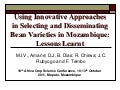 Using Innovative Approaches in Selecting and Disseminating Bean Varieties in Mozambique: Lessons Learnt