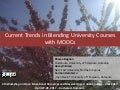 Current Trends in Blending University Courses with MOOCs