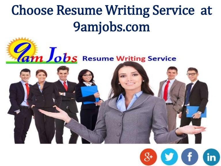 choose resume writing service at 9amjobs com