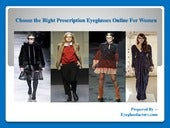 Choose the Right Prescription Eyeglasses Online For Women
