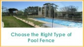 Choose the Right Type of Pool Fence