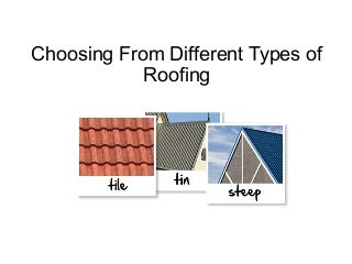 Choosing From Different Types Of Roofing