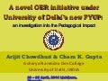 A novel OER initiative under University of Delhi's new Four Year Undergraduate Programme: an investigation into the Pedagogical Impact