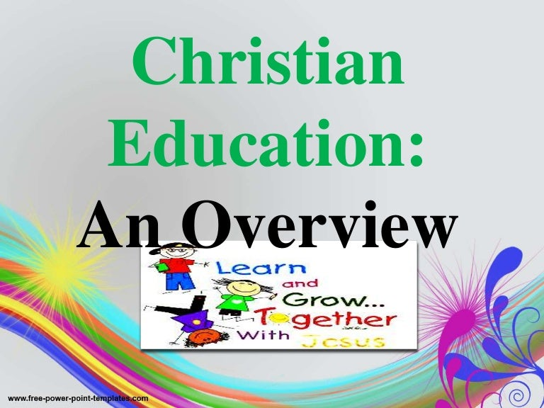 Christian education an overview jan 31 2015 toneelgroepblik Choice Image